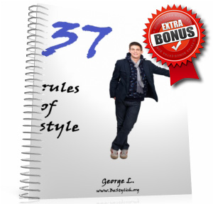 """AMAZING BONUS #2: """"THE 37 RULES OF MEN'S STYLE"""" (valued at $17) Learn the worst 37 dressing rules you're probably making right now! Find out how many of them you break and correct them ASAP!"""